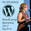 WordCamp Montreal 2012 - Speaker