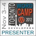 WordCamp Toronto Developers 2012 - Speaker