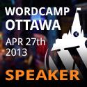WordCamp Ottawa 2013 - Speaker