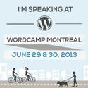 WordCamp Montreal 2013 - Speaker