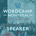 WordCamp Montreal 2014 - Speaker